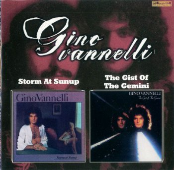 Gino Vannelli - Storm At Sunup / The Gist Of The Gemini 1975/1976 (1999)