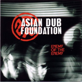 Asian Dub Foundation - Enemy Of The Enemy (2003)