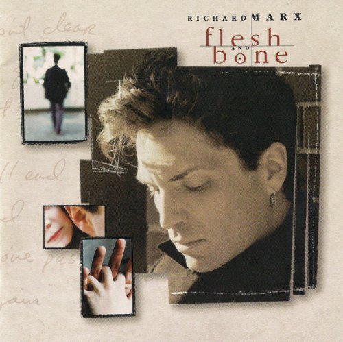 Richard Marx - Flesh And Bone (1997)