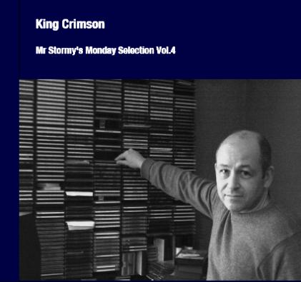 King Crimson - Mr Stormy's Monday Selection Vol.4 [2CD Bootleg / Digital Album] (2011)