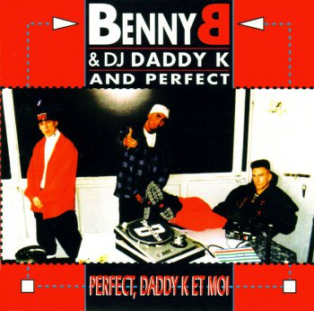 Benny B-Perfect,Daddy K Et Moi 1992