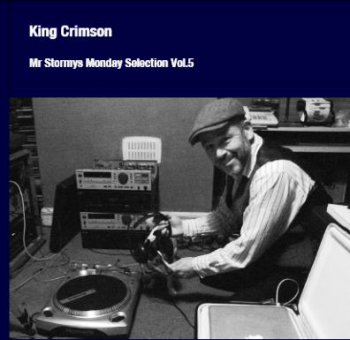 King Crimson - Mr Stormy's Monday Selection Vol.5 2CD (Digital Album 2012)
