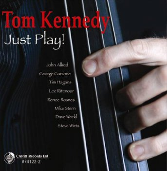 Tom Kennedy - Just Play! (2013)