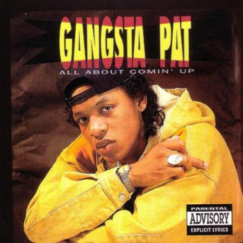 Gangsta Pat-All About Comin' Up 1992