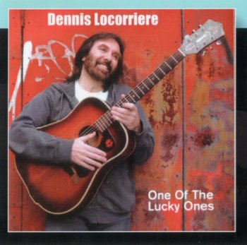 Dennis Locorriere - One Of The Lucky Ones (2005)