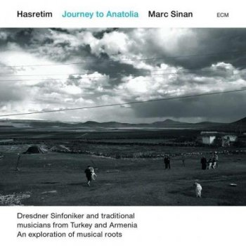 Marc Sinan - Hasretim, Journey to Anatolia (2013)