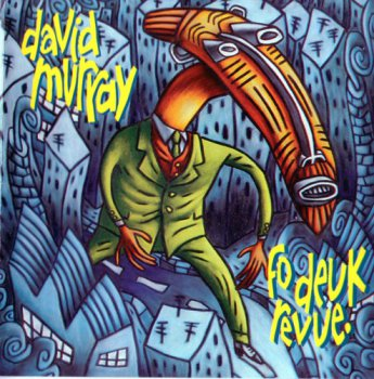 David Murray - Fo Deuk Revue (1997)