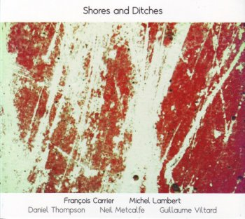 Francois Carrier, Michel Lambert - Shores and Ditches (2012)