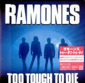 Ramones- To Tough To Die   Japan WPCR-12729  (1984-2007)