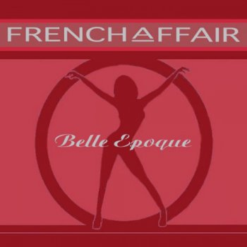 French Affair - Belle Epoque (2008)