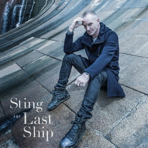 Sting - The Last Ship (Super Deluxe Edition) (2013)