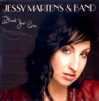 Jessy Martens & Band - Break Your Curse (2013)