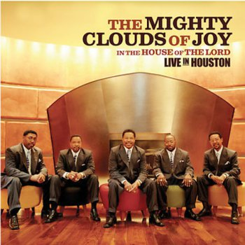 The Mighty Clouds of Joy - In the House of the Lord: Live in Houston (2005)