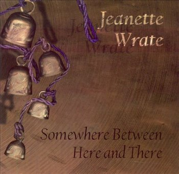 Jeanette Wrate - Somewhere Between Here And There (1996)