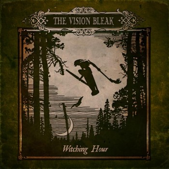 The Vision Bleak - Witching Hour (Limited Edition) (2013)