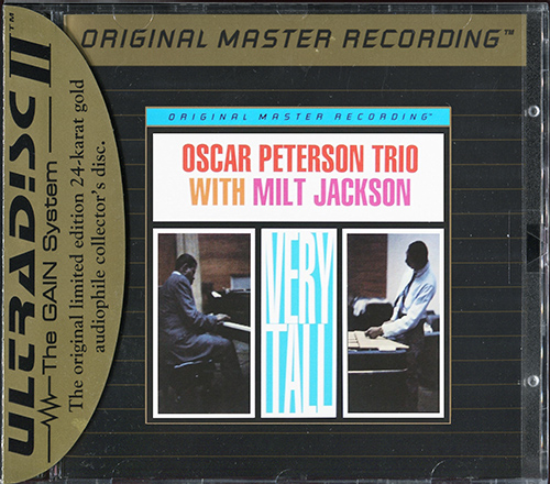 THE OSCAR PETERSON TRIO with MILT JACKSON «Very Tall» (1961) (US 1995 MFSL • UDCD 655)