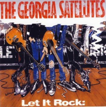 The Georgia Satellites- Let It Rock Best Of The Georgia Satellites (1993-2005)
