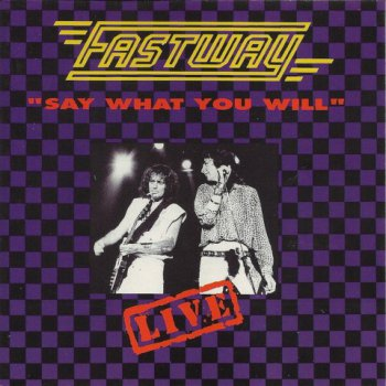 Fastway- Say What You Will  Live (1991)