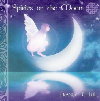 France Ellul - Spirits of the Moon (2007)