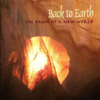Back To Earth - The Dawn Of A New World (2012)