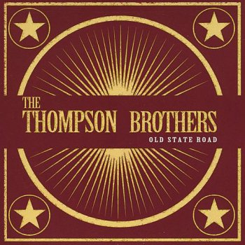 The Thompson Brothers - Old State Road (2008)