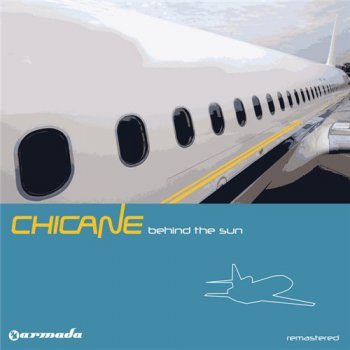 Chicane - Behind The Sun (Deluxe Version) (2013)