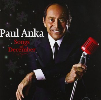 Paul Anka - Songs Of December (2011)