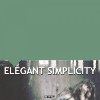 Elegant Simplicity - As It Was (2010)