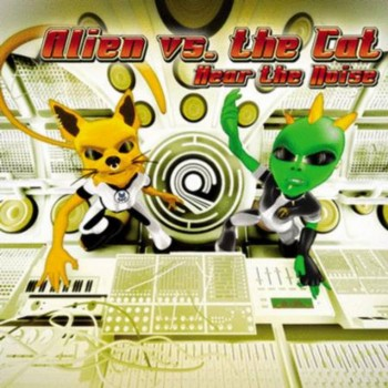 Alien vs. the Cat - Hear The Noise (2006)