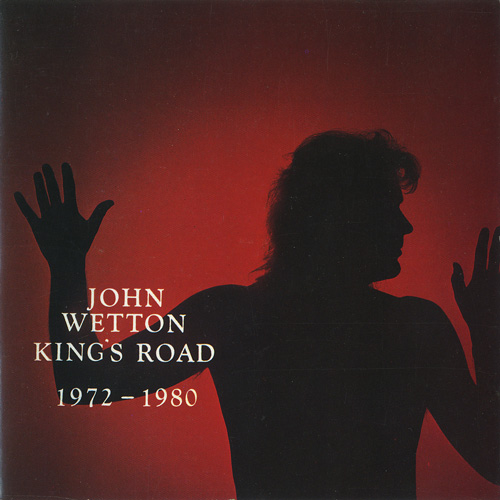 John Wetton - King's Road 1972-1980 (1987)
