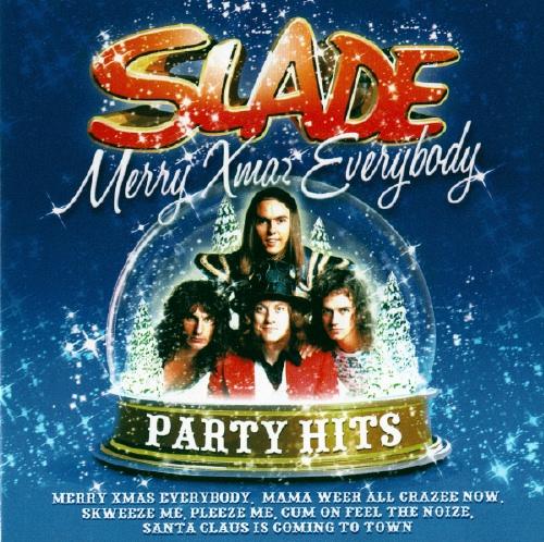 Slade - Merry Xmaz Everybody/ Party Hits (2009)