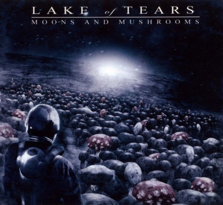 Lake Of Tears - Moons and Mushrooms [Limited Edition] (2007)