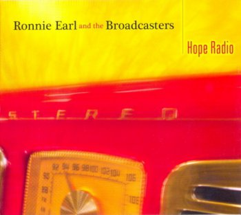 Ronnie Earl & The Broadcasters - Hope Radio (2007)