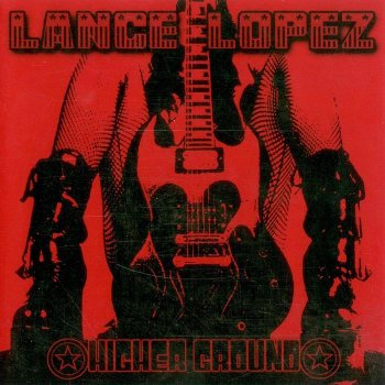 Lance Lopez - Higher Ground (2007)