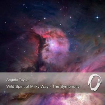Angelo Taylor - Wild Spirit of Milky Way-The Symphony (single) 2013