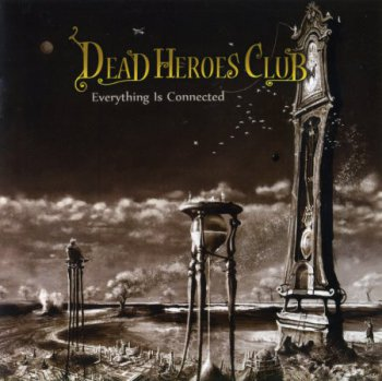 Dead Heroes Club - Everything Is Connected (2013)