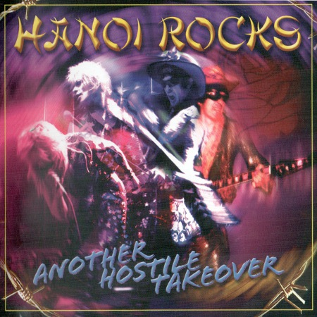 HANOI ROCKS: Another Hostile Takeover (2005) (2005, Major Leidén Productions, MLCD-013, Finland)