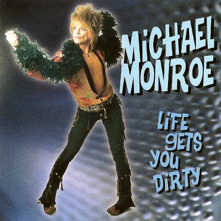 Michael Monroe (HANOI ROCKS): Life Gets You Dirty (1999) (1999, Steamhammer, SPV 085-21522 CD, Made in Germany)