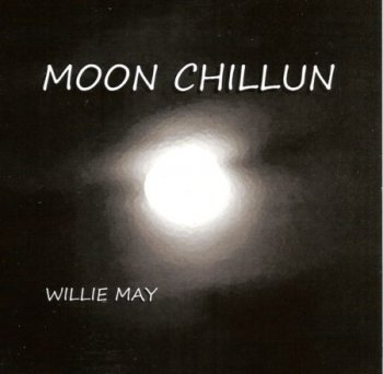 Willie May - Moon Chillun 2013
