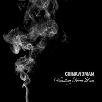 Chinawoman - Vacation from Love (single) 2013