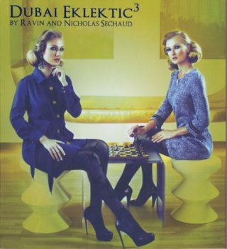 Dubai Eklektic by Ravin and Nicholas Sechaud III (2CD) 2013
