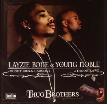 Layzie Bone & Young Noble-Thug Brothers 2006