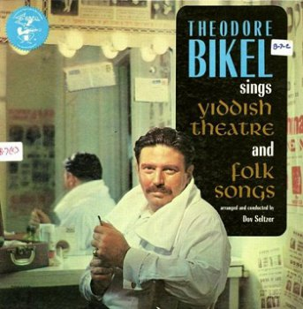 Theodore Bikel - Sings Yiddish Theatre and Folk Songs (1991)