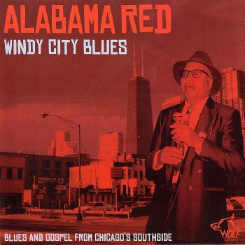 Alabama Red - Windy City Blues (2013)