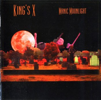 King's X - Manic Moonlight (2001)