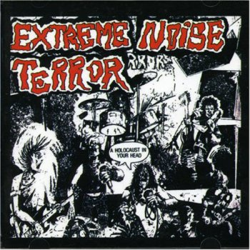 Extreme Noise Terror- A Holocaust In Your Head (1988-2006)