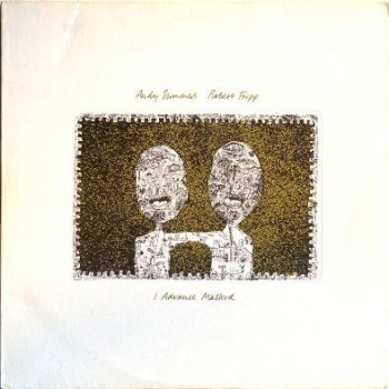 Andy Summers / Robert Fripp - I Advance Masked 1982 (Vinyl Rip 24/96)