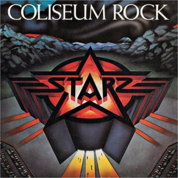 Starz - Coliseum Rock [Bonus Tracks]