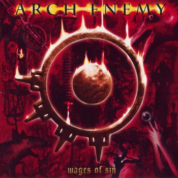 Arch Enemy - Wages of Sin (2CD) 2002