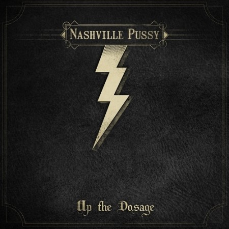 Nashville Pussy – Up The Dosage (2014)